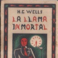 Libros de segunda mano: H.G.WELLS: LA LLAMA INMORTAL. Lote 119350163