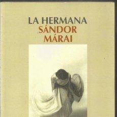 Libros de segunda mano: SANDOR MARAI. LA HERMANA. SALAMANDRA. Lote 119463583
