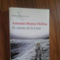Livres d'occasion: EL VIENTO DE LA LUNA. ANTONIO MUÑOZ MOLINA. SEIX BARRAL. RÚSTICA. BUEN ESTADO. Lote 119501643