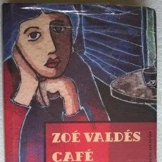 Libros de segunda mano: CAFÉ NOSTALGIA, ZOÉ VALDÉS. Lote 119558251