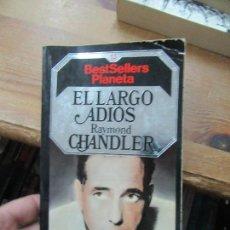 Libri di seconda mano: LIBRO EL LARGO ADIÓS RAYMOND CHANDLER BEST SELLERS PLANETA Nº13 1985 L-1405-446. Lote 119897063