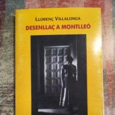 Livres d'occasion: DESENLLAÇ A MONTLLEÓ - LLORENÇ VILLALONGA - EN CATALÀ. Lote 119907423