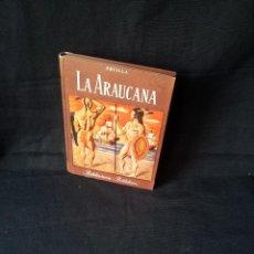 Libros de segunda mano: ALONSO DE ERCILLA - LA ARAUCA - BIBLIOTECA BILLIKEN - ATLANTIDA CUARTA EDICION 1959. Lote 119924267