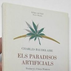 Libros de segunda mano: ELS PARADISOS ARTIFICIALS - CHARLES BAUDELAIRE. Lote 119942811