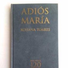 Libros de segunda mano: ADIÓS MARÍA. Lote 119954631