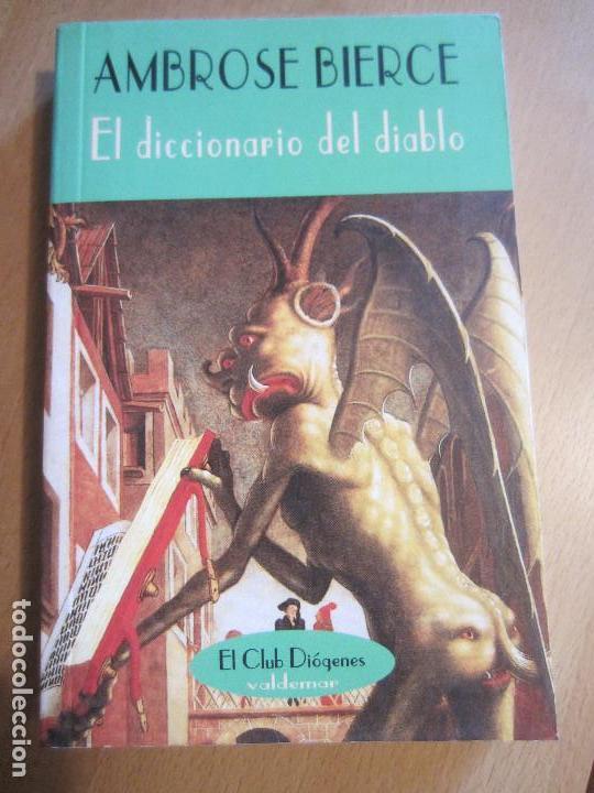 EL DICCIONARIO DEL DIABLO-AMBROSE BIERCE-EL CLUB DIOGENES-VALDEMAR- NUEVO (Libros de Segunda Mano (posteriores a 1936) - Literatura - Narrativa - Otros)