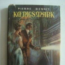 Libros de segunda mano: PIERRE BENOÎT - KOENIGSMARK (SGEL, 1949). PORTADA DE EMILIO FREIXAS.. Lote 120179755