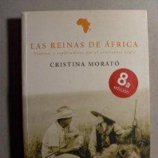 Libros de segunda mano: LAS REINAS DE ÁFRICA / CRISTINA MORATÓ / 8ª EDICIÓN 2007. PLAZA JANÉS. Lote 120268151