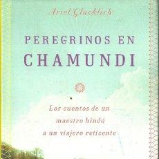 Libros de segunda mano: ARIEL GLUCKLICH-PEREGRINOS DE CHAMUNDI.INTEGRAL.2004.. Lote 120311355