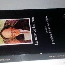 Livres d'occasion: LA NAVE DE LOS LOCOS-PIO BAROJA-CATEDRA-EDICIÓN DE FRANCISCO FLORES ARROYUELO-1987. Lote 204657678