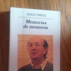 Livres d'occasion: MEMORIAS DE MEMORIA. JESÚS PARDO. ANAGRAMA. RÚSTICA. BUEN ESTADO. Lote 120829431