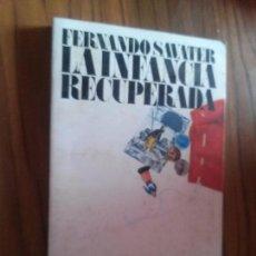 Libros de segunda mano: LA INFANCIA RECUPERADA. FERNANDO SAVATER. TAURUS. PORTADA BLANCA MANCHADA. BUEN ESTADO. Lote 120831671