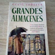 Libros de segunda mano: GRANDES ALMACENES - CECIL ROBERTS - LIBROS PLAZA. Lote 120875671