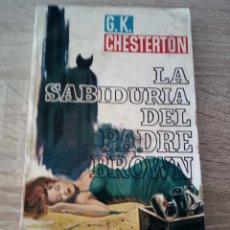 Libros de segunda mano: LA SABIDURIA DEL PADRE BROWN - G.K CHESTERTON - LIBROS PLAZA 1962. Lote 120877295