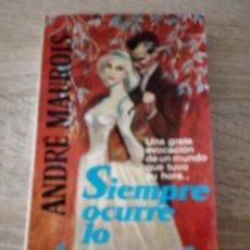 Libros de segunda mano: SIEMPRE OCURRE LO INESPERADO - ANDRÉ MAUROIS - LIBROS PLAZA 1961. Lote 120877475