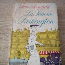 Libros de segunda mano: LA SEÑORA PARKINGTON - LOUIS BROMFIELD - LIBROS PLAZA 1955. Lote 120878011