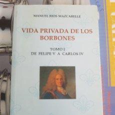 Libros de segunda mano: VIDA PRIVADA DE LOS BORBONES COMPLETA EN DOS TOMOS EN RÚSTICA. Lote 120981883