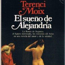 Libros de segunda mano: TERENCI MOIX. EL SUEÑO DE ALEJANDRÍA.. Lote 121006731