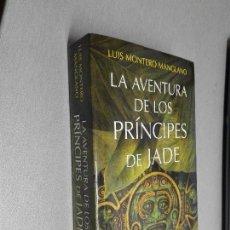 Libros de segunda mano: LA AVENTURA DE LOS PRÍNCIPES DE JADE / LUIS MONTERO MANGLANO / DEBOLSILLO 1ª EDICIÓN 2017. Lote 121113999