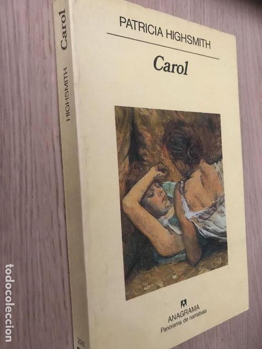 PATRICIA HIGHSMITH. CAROL. ANAGRAMA. (Libros de Segunda Mano (posteriores a 1936) - Literatura - Narrativa - Otros)