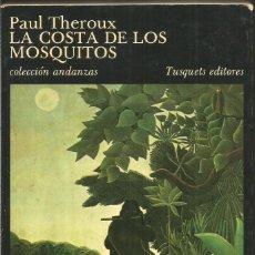 Livres d'occasion: PAUL THEROUX. LA COSTA DE LOS MOSQUITOS. TUSQUETS ANDANZAS. Lote 121222323