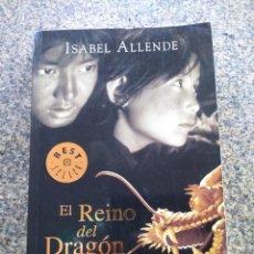Libros de segunda mano: EL REINO DEL DRAGON DE ORO -- ISABEL ALLENDE -- DEBOLSILLO 2007 --. Lote 121224259