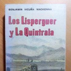 Libros de segunda mano: LOS LISPERGUER Y LA QUINTRALA.- BENJAMÍN VICUÑA MACKENNA. Lote 121238167