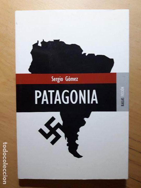 PATAGONIA .GÓMEZ, SERGIO (Libros de Segunda Mano (posteriores a 1936) - Literatura - Narrativa - Otros)