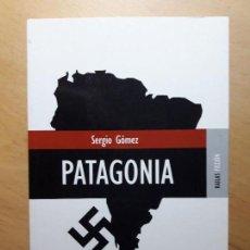 Libros de segunda mano: PATAGONIA .GÓMEZ, SERGIO. Lote 121239923