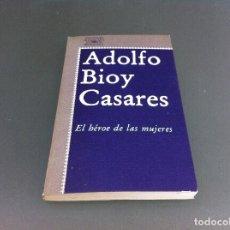 Libros de segunda mano: ADOLFO BIOY CASARES. EL HÉROE DE LAS MUJERES. ED. ALFAGUARA, 1979. Lote 121263923