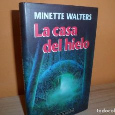 Libros de segunda mano: LA CASA DEL HIELO / MINETTE WALTERS. Lote 121266115