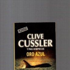 Libros de segunda mano: CLIVE CUSSLER - ORO AZUL - DEBOLSILLO 2002. Lote 121325059