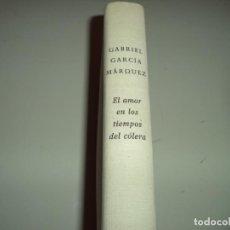 Libros de segunda mano: EL AMOR EN LOS TIEMPOS DEL CÓLERA.GARCIA MARQUEZ. Lote 121372639