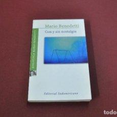 Libros de segunda mano: CON Y SIN NOSTALGIA - MARIO BENEDETTI - EDITORIAL SUDAMERICANA - NOB. Lote 121453547