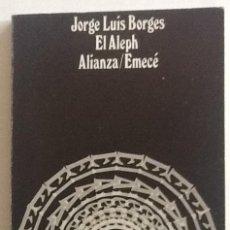 Libros de segunda mano: EL ALEPH. JORGE LUIS BORGES. ALIANZA EMECE. Lote 121535127