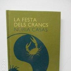 Libros de segunda mano: LA FESTA DELS CRANCS - NURIA CASAS - EN CATALAN - COMO NUEVO. EDIT ALREVES 1ª EDIC 2011. Lote 121555251
