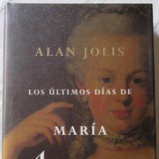 Libros de segunda mano: LOS ÚLTIMOS DÍAS DE MARÍA ANTONIETA - ALAN JOLIS. Lote 121563639