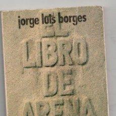 Libros de segunda mano: LIBRO DE ARENA, JORGE LUIS BORGES. Lote 121574246