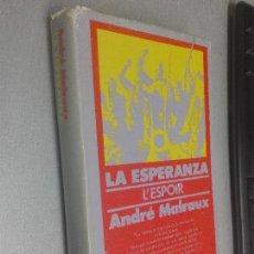 Libros de segunda mano: LA ESPERANZA, L'ESPOIR / ANDRÉ MALRAUX / EDHASA 1978. Lote 121599363