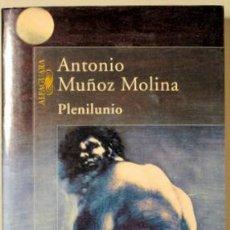 Libros de segunda mano: MUÑOZ MOLINA, ANTONIO - PLENILUNIO - ALFAGUARA 1997 - 1ª EDICIÓN. Lote 121693578