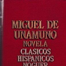 Libros de segunda mano: MIGUEL DE UNAMUNO - CLASICOS HISPANICOS NOGUER - EDITORIAL NOGUER 1976. Lote 121698683