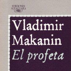 Libros de segunda mano: VLADIMIR MAKANIN - EL PROFETA - EDITORIAL ALFAGUARA 1988. Lote 121701571