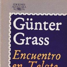 Libros de segunda mano: GÜNTER GRASS - ENCUENTRO EN TELGTE - EDITORIAL ALFAGUARA 1988. Lote 121701787
