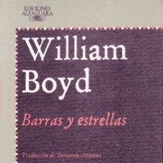 Libros de segunda mano: WILLIAM BOYD - BARRAS Y ESTRELLAS - EDITORIAL ALFAGUARA 1988. Lote 121701931