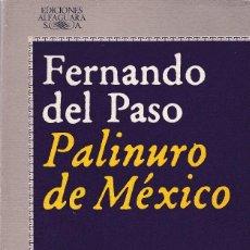 Libros de segunda mano: FERNANDO DEL PASO - PALINURO DE MÉXICO - EDITORIAL ALFAGUARA 1988. Lote 121702363