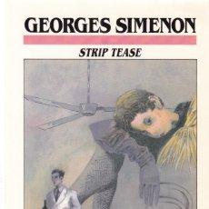 Libros de segunda mano: GEORGES SIMEON - STIP TEASE - EDICIONES B 1988. Lote 121729399