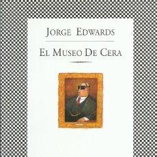 Libros de segunda mano: EL MUSEO DE CERA, JORGE EDWARDS. Lote 121742711