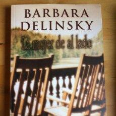 Libros de segunda mano: BARBARA DELINSKY, LA MUJER DE AL LADO, PLAZA Y JANÉS, 2002 PP. 313. Lote 121799963