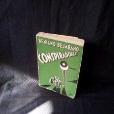 Libros de segunda mano: BENIGNO BEJARANO - CONSPIRADORES - EDICIONES JUVENAL 1933. Lote 121810471