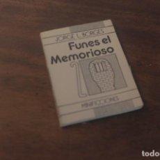 Libros de segunda mano: FUNES EL MEMORIOSO. BORGES. MINIFICCIONES. 1988. Lote 121812079